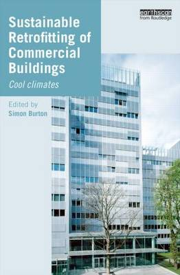 Sustainable Retrofitting of Commercial Buildings: Cool Climates (Hardback)