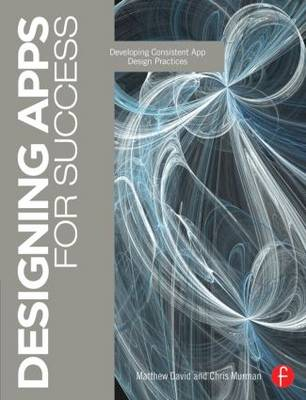 Designing Apps for Success: Developing Consistent App Design Practices (Paperback)