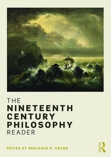 The Nineteenth Century Philosophy Reader (Paperback)