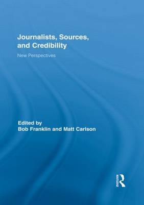 Journalists, Sources, and Credibility: New Perspectives (Paperback)