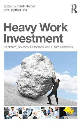 Heavy Work Investment: Its Nature, Sources, Outcomes, and Future Directions - Applied Psychology Series (Paperback)