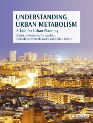 Understanding Urban Metabolism: A Tool for Urban Planning (Hardback)