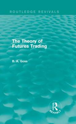 The Theory of Futures Trading - Routledge Revivals (Hardback)