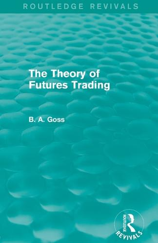 The Theory of Futures Trading - Routledge Revivals (Paperback)