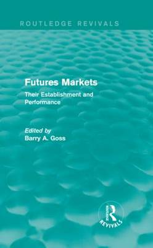 Futures Markets: Their Establishment and Performance (Hardback)