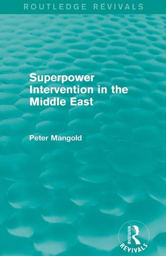 Superpower Intervention in the Middle East - Routledge Revivals (Paperback)