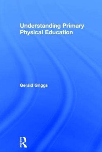 Understanding Primary Physical Education (Hardback)