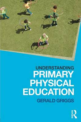 Understanding Primary Physical Education (Paperback)