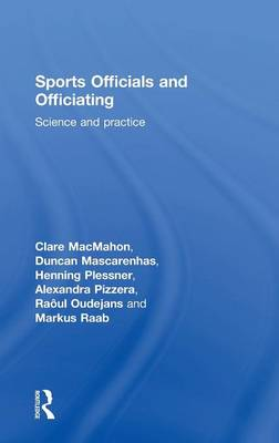 Sports Officials and Officiating: Science and Practice (Hardback)