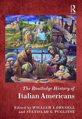 The Routledge History of Italian Americans - Routledge Histories (Hardback)
