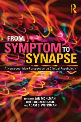 From Symptom to Synapse: A Neurocognitive Perspective on Clinical Psychology (Paperback)