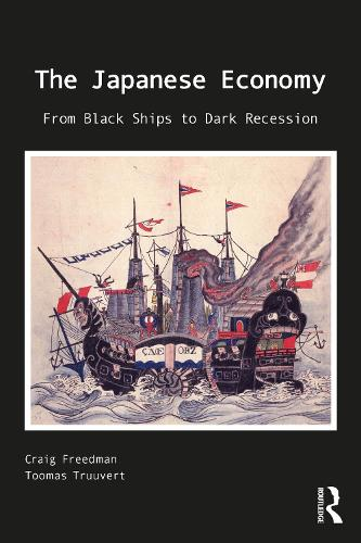 The Japanese Economy: From Black Ships to Dark Depression (Paperback)