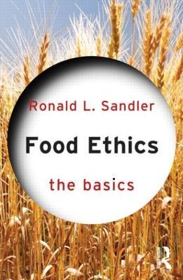 Food Ethics: The Basics - The Basics (Paperback)