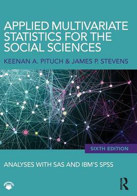 Applied Multivariate Statistics for the Social Sciences: Analyses with SAS and IBM's SPSS, Sixth Edition (Paperback)