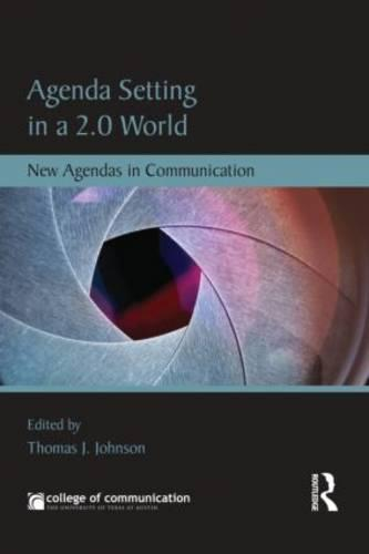 Agenda Setting in a 2.0 World: New Agendas in Communication - New Agendas in Communication Series (Paperback)