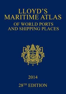 Lloyd's Maritime Atlas of World Ports and Shipping Places 2014 (Hardback)