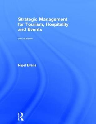 Strategic Management for Tourism, Hospitality and Events (Hardback)