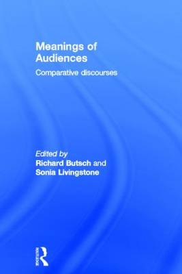 Meanings of Audiences: Comparative Discourses (Hardback)