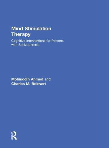 Mind Stimulation Therapy: Cognitive Interventions for Persons with Schizophrenia (Hardback)