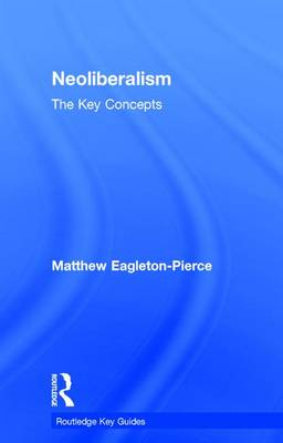 Neoliberalism: The Key Concepts - Routledge Key Guides (Hardback)