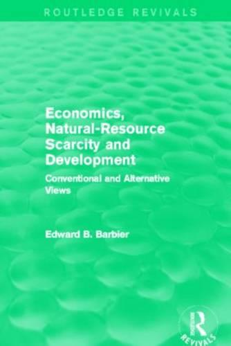 Economics, Natural-Resource Scarcity and Development: Conventional and Alternative Views (Hardback)
