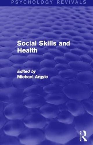 Social Skills and Health (Psychology Revivals) - Psychology Revivals (Hardback)