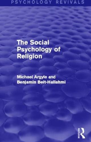The Social Psychology of Religion (Hardback)