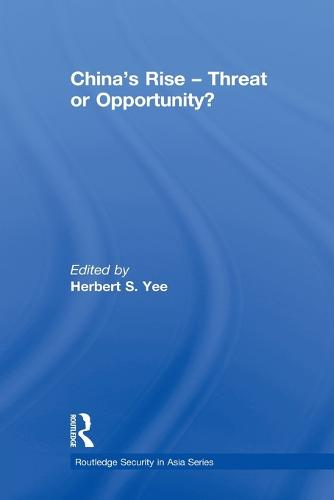 China's Rise - Threat or Opportunity? - Routledge Security in Asia Series (Paperback)
