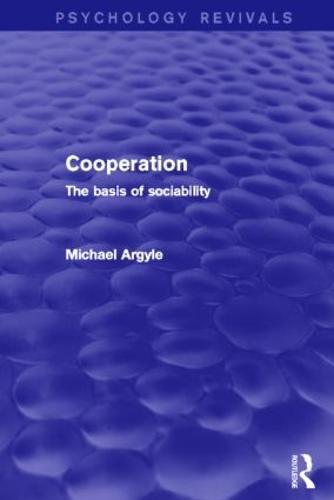 Cooperation: The Basis of Sociability - Psychology Revivals (Hardback)