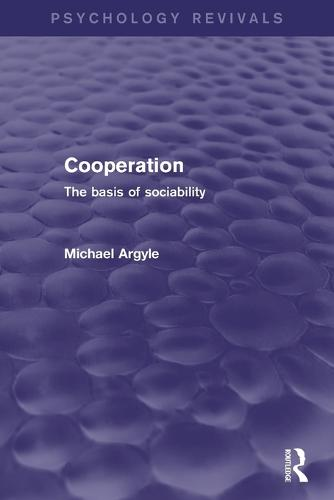 Cooperation (Psychology Revivals): The Basis of Sociability (Paperback)