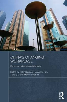 China's Changing Workplace: Dynamism, diversity and disparity - Routledge Contemporary China Series (Paperback)