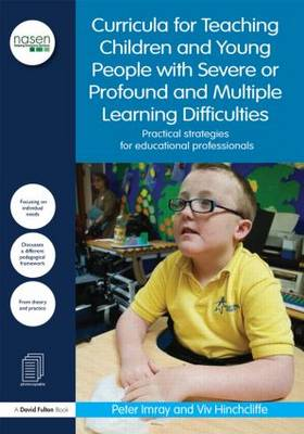 Curricula for Teaching Children and Young People with Severe or Profound and Multiple Learning Difficulties: Practical strategies for educational professionals - nasen spotlight (Paperback)