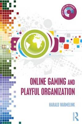 Online Gaming and Playful Organization - Digital Games and Learning (Hardback)