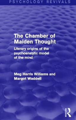 The Chamber of Maiden Thought: Literary Origins of the Psychoanalytic Model of the Mind (Hardback)