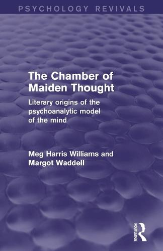 The Chamber of Maiden Thought: Literary Origins of the Psychoanalytic Model of the Mind (Paperback)