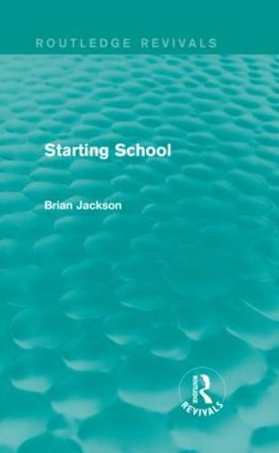 Starting School - Routledge Revivals (Hardback)