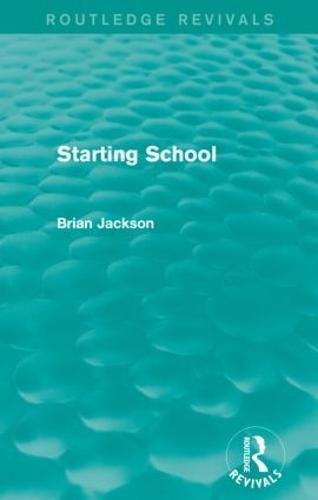 Starting School - Routledge Revivals (Paperback)