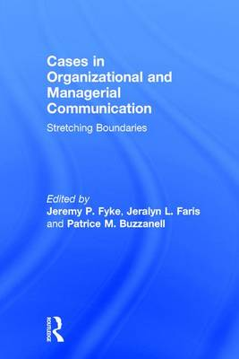 Cases in Organizational and Managerial Communication: Stretching Boundaries (Hardback)