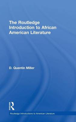 The Routledge Introduction to African American Literature - Routledge Introductions to American Literature (Hardback)