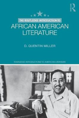 The Routledge Introduction to African American Literature - Routledge Introductions to American Literature (Paperback)