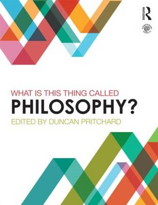 What is this thing called Philosophy? (Paperback)