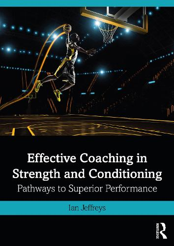 Strength and Conditioning: Optimising Training and Coaching for Superior Performance (Paperback)