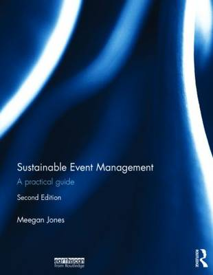 Sustainable Event Management: A Practical Guide (Hardback)