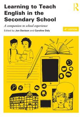 Learning to Teach English in the Secondary School: A companion to school experience - Learning to Teach Subjects in the Secondary School Series (Paperback)