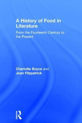 A History of Food in Literature: From the Fourteenth Century to the Present (Hardback)