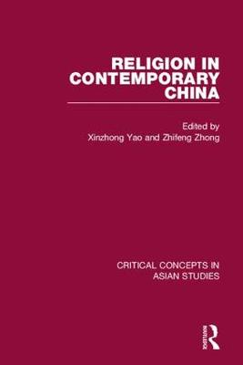 Religion in Contemporary China - Critical Concepts in Asian Studies (Hardback)