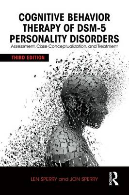 Cognitive Behavior Therapy of DSM-5 Personality Disorders: Assessment, Case Conceptualization, and Treatment (Paperback)