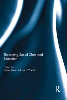 Theorizing Social Class and Education (Hardback)