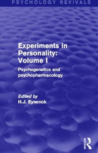 Experiments in Personality: Volume 1 (Psychology Revivals): Psychogenetics and psychopharmacology - Psychology Revivals (Hardback)