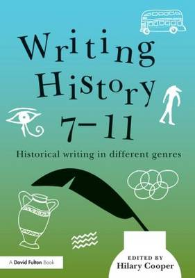 Writing History 7-11: Historical writing in different genres (Paperback)